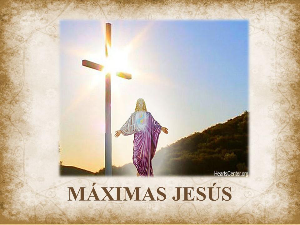 Maximas de Jesus
